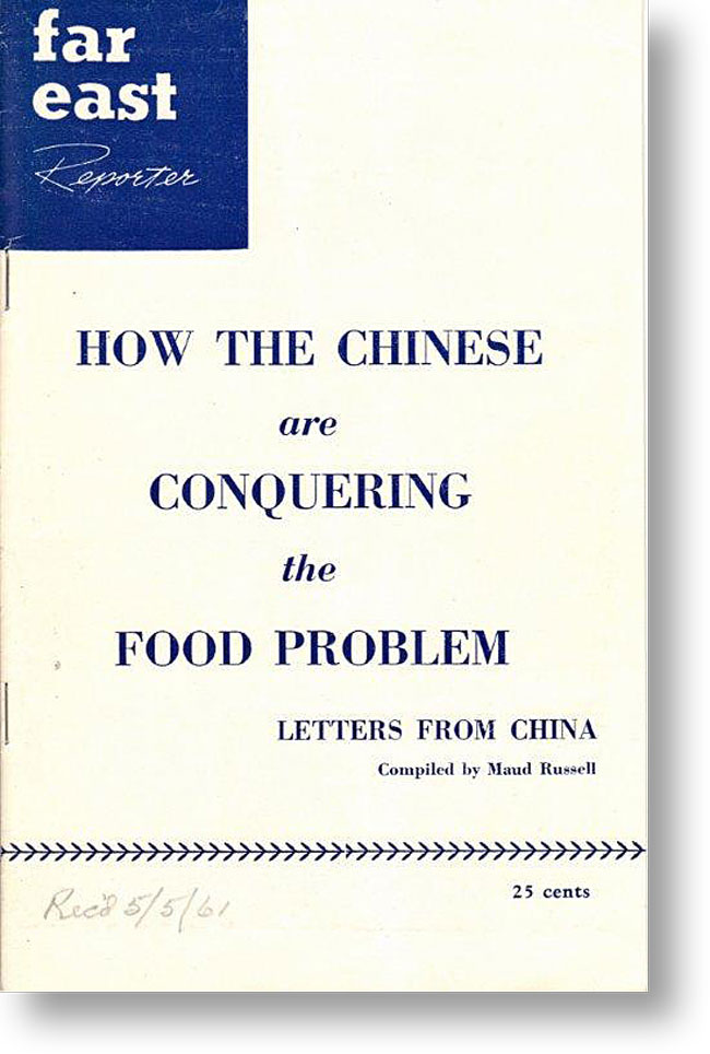 Far East Reporter: How the Chinese are Conquering the Food Problem. CHINA, Maud RUSSELL