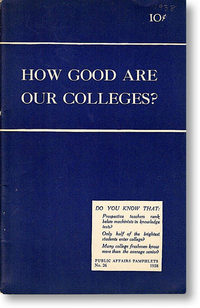 How Good are Our Colleges?