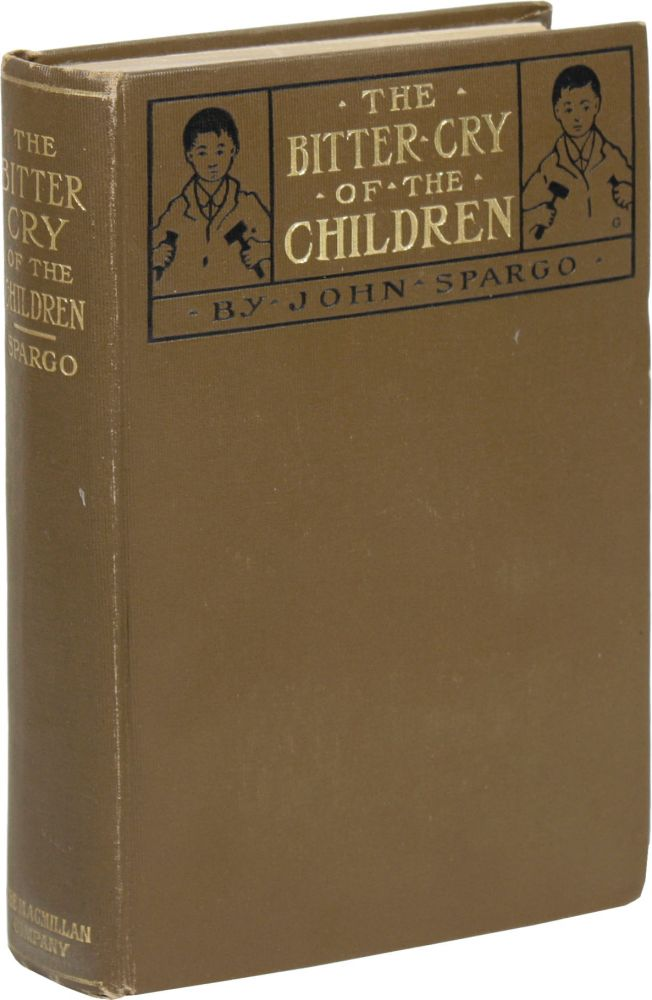 The Bitter Cry of the Children. SOCIALISM - CHILD LABOR, John SPARGO
