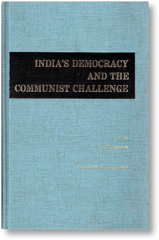 India's Democracy and the Communist Challenge. I. C. SHARMA.