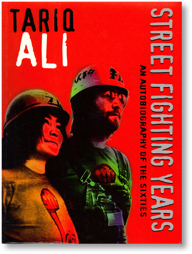 Street Fighting Years: An Autobiography of the Sixties. Tariq ALI.