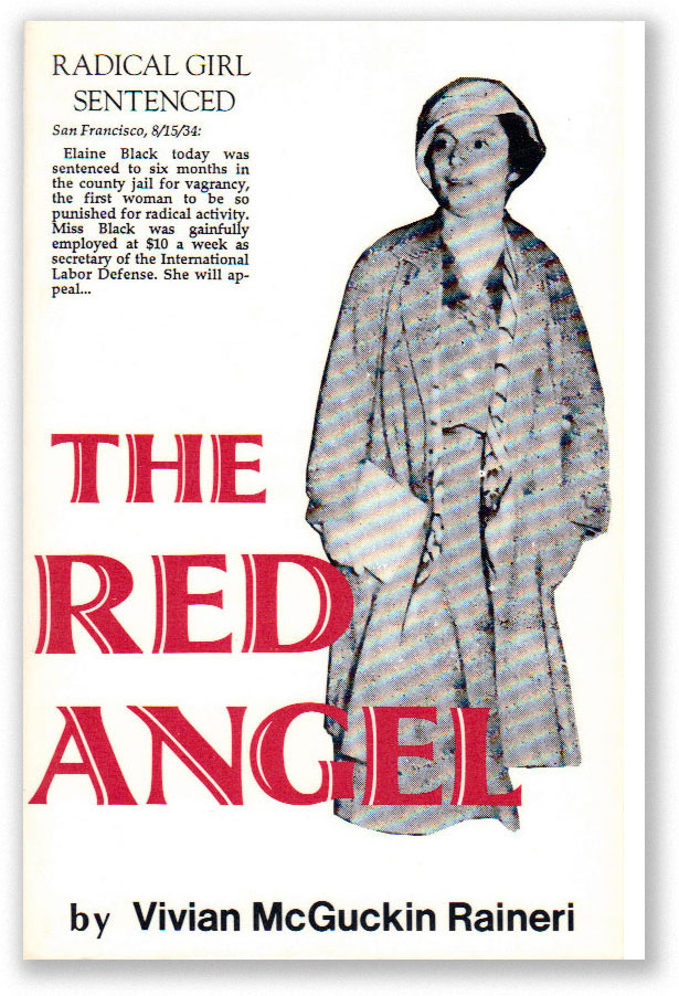 The Red Angel: The Life and Times of Elaine Black Yoneda, 1906-1988. COMMUNISM - WOMEN, Vivian McGuckin RAINERI.