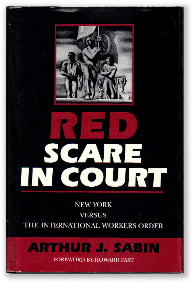 Red Scare In Court: New York Versus the International Workers Order. INTERNATIONAL WORKERS ORDER,...