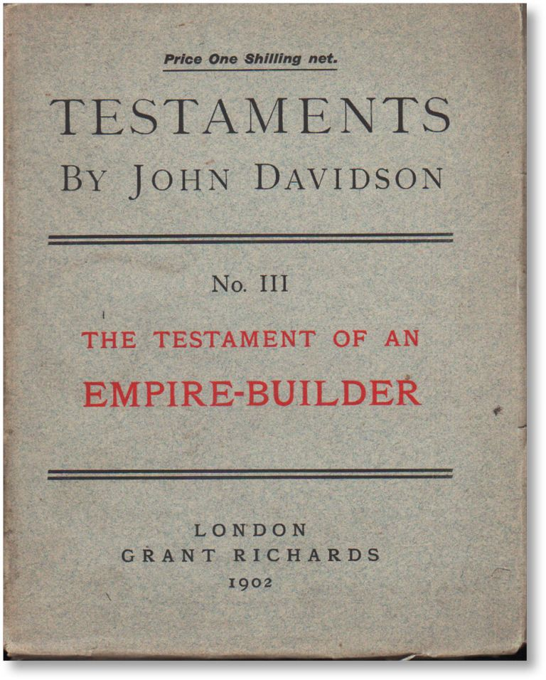 Testaments No. III: The Testament of an Empire-Builder. FREETHOUGHT, John DAVIDSON.