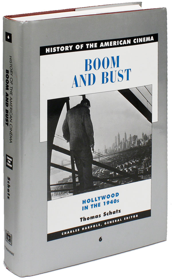 Boom and Bust: Hollywood in the 1940s. FILM HISTORY - HOLLYWOOD, Thomas SCHATZ