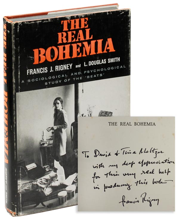 "The Real Bohemia: A Sociological and Psychological Study of the ""Beats"" [Inscribed Presentation Copy to Contributor David Meltzer]. BEATS, Francis J. RIGNEY, L. Douglas SMITH."