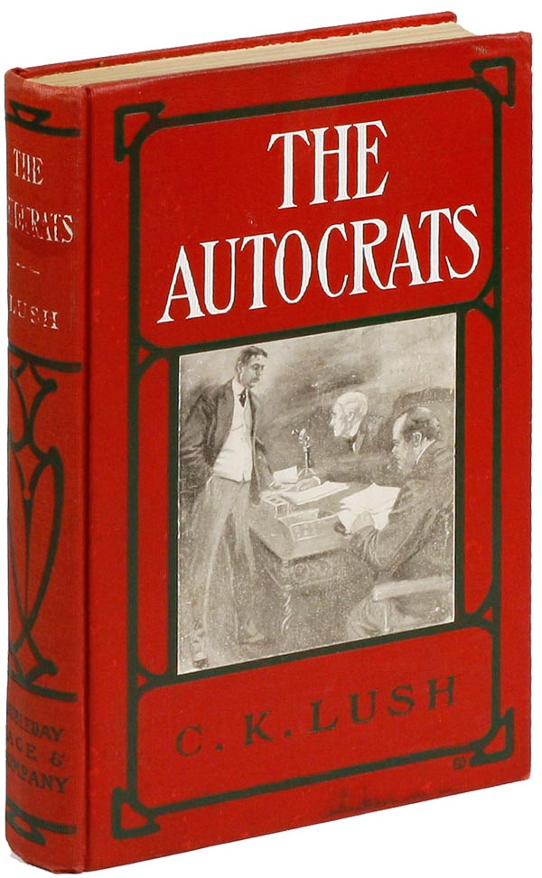 The Autocrats. A Novel. SOCIAL FICTION - POLITICS, Charles K. LUSH