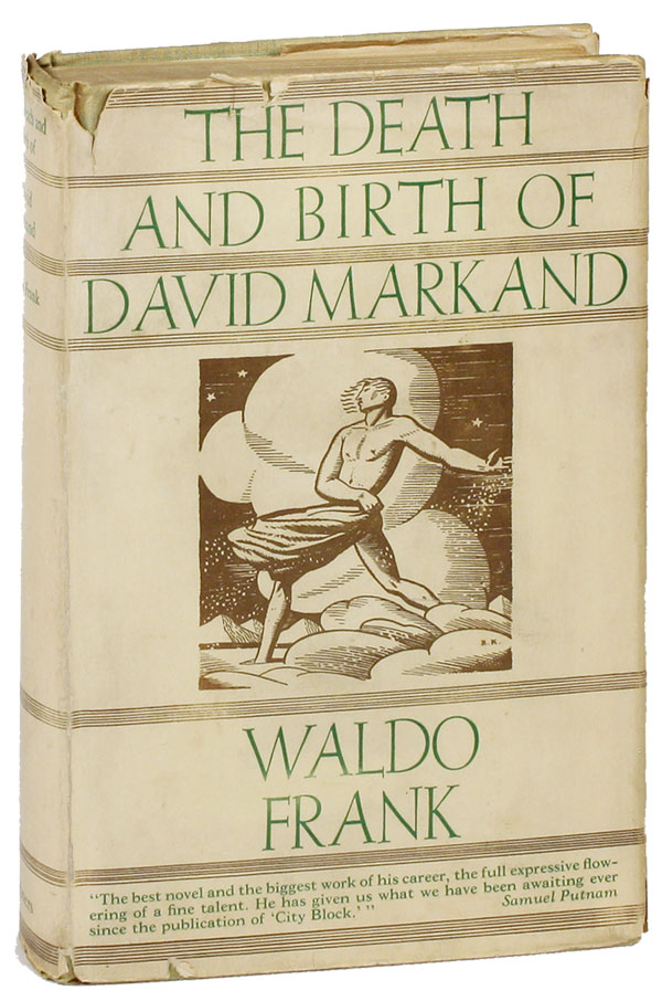 The Death and Birth of David Markand. Waldo FRANK
