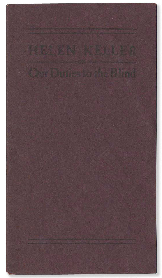 Our Duties To The Blind: Presented at the First Annual Meeting of the Massachusetts Association...