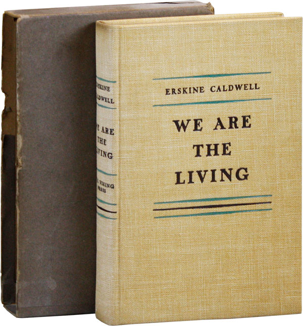 We Are The Living [Limited First Edition]. Erskine CALDWELL