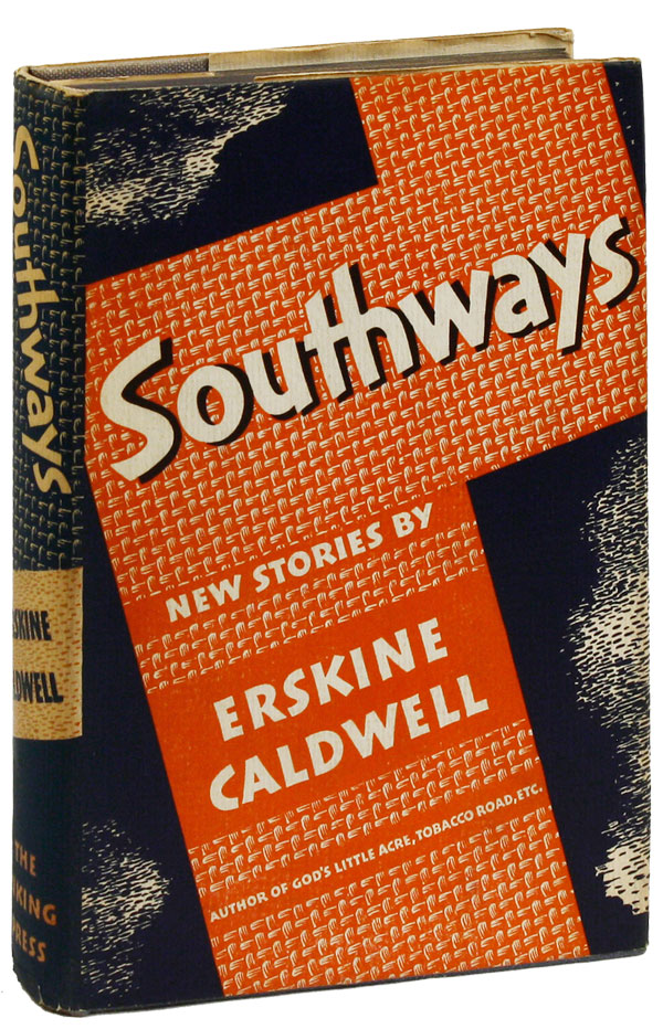Southways. New Stories by Erskine Caldwell