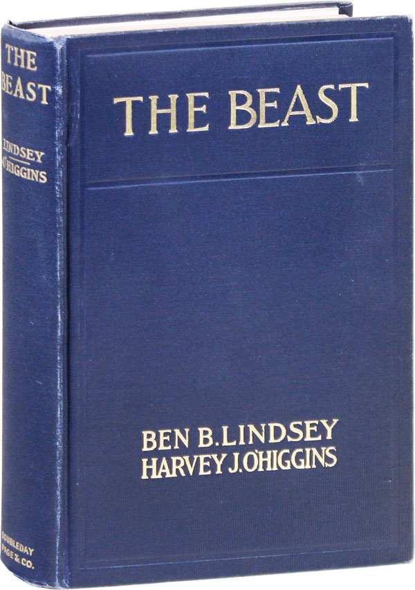 The Beast. CRIME, THE UNDERWORLD - JUVENILE DELINQUENCY, Ben B. LINDSEY, Harvey J. O'Higgins