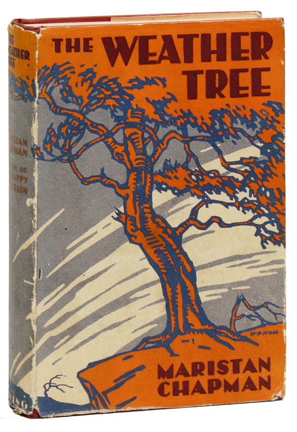 The Weather Tree. pseud. of John Stanton Higham, Mary Hamilton Ilsely, Maristan CHAPMAN, Paul...