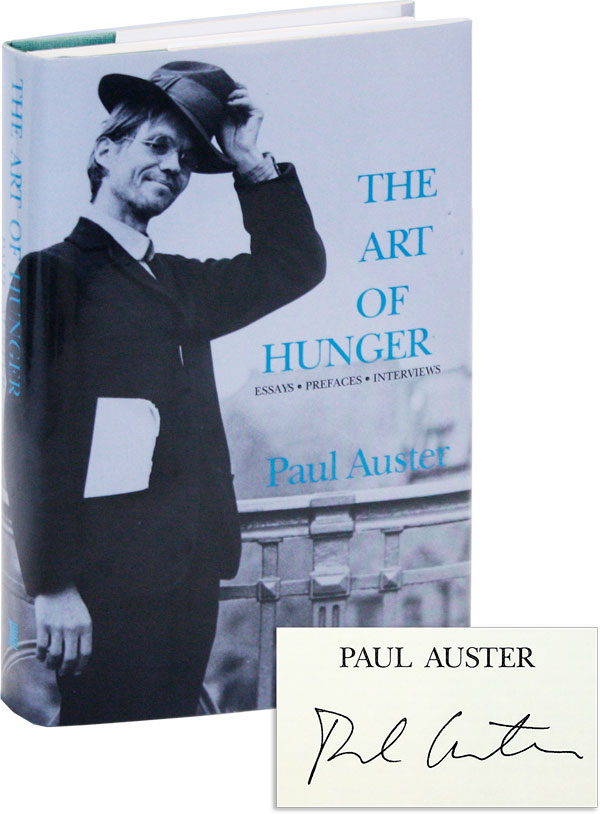 The Art of Hunger: Essays, Prefaces, Inverviews [Limited Edition, Signed]. Paul AUSTER