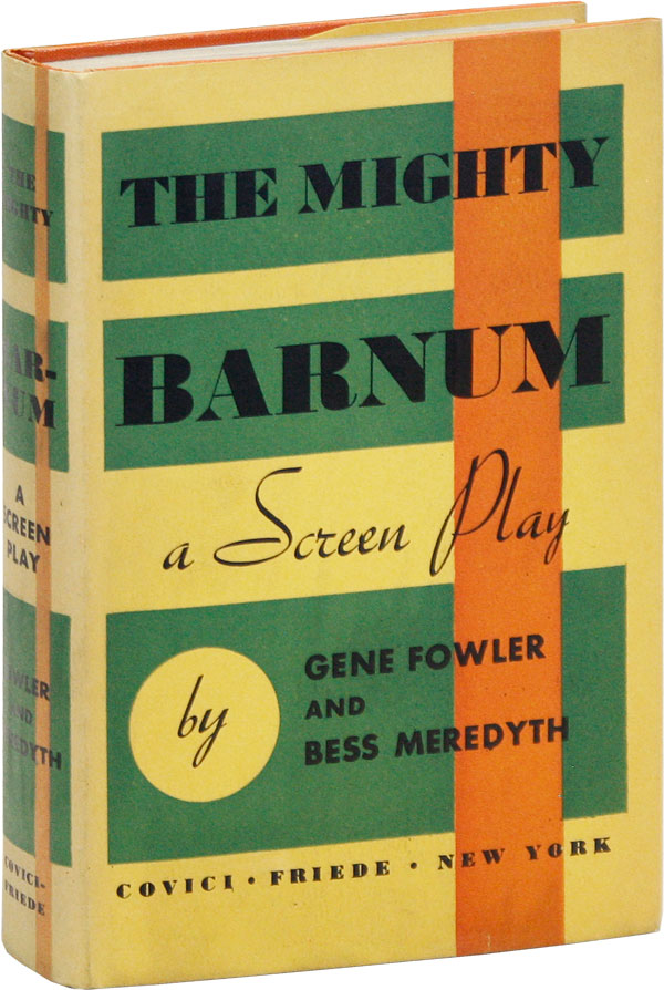 The Mighty Barnum: A Screenplay. Gene FOWLER, Bess MEREDYTH
