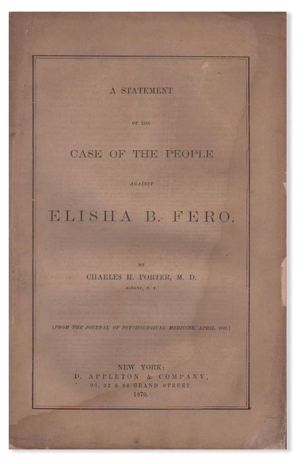 A Statement of the Case of the People Against Elisha B. Fero. Charles H. PORTER