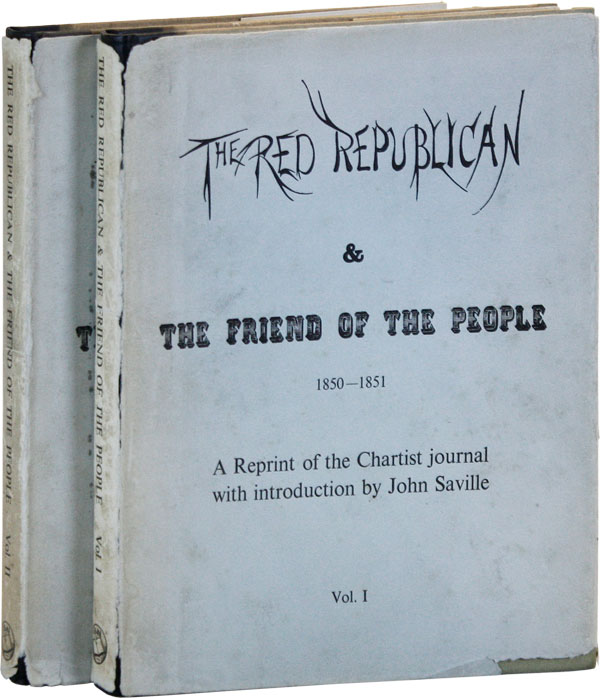 The Red Republican & The Friend of the People. ed, introd, Julian HARNEY, John SAVILLE