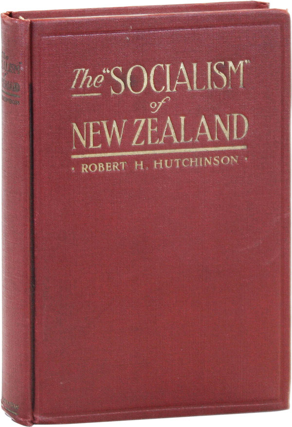 "The ""Socialism"" of New Zealand. Robert H. HUTCHINSON"