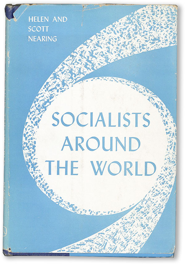 Socialists Around The World. SOCIALISM, Helen and Scott NEARING