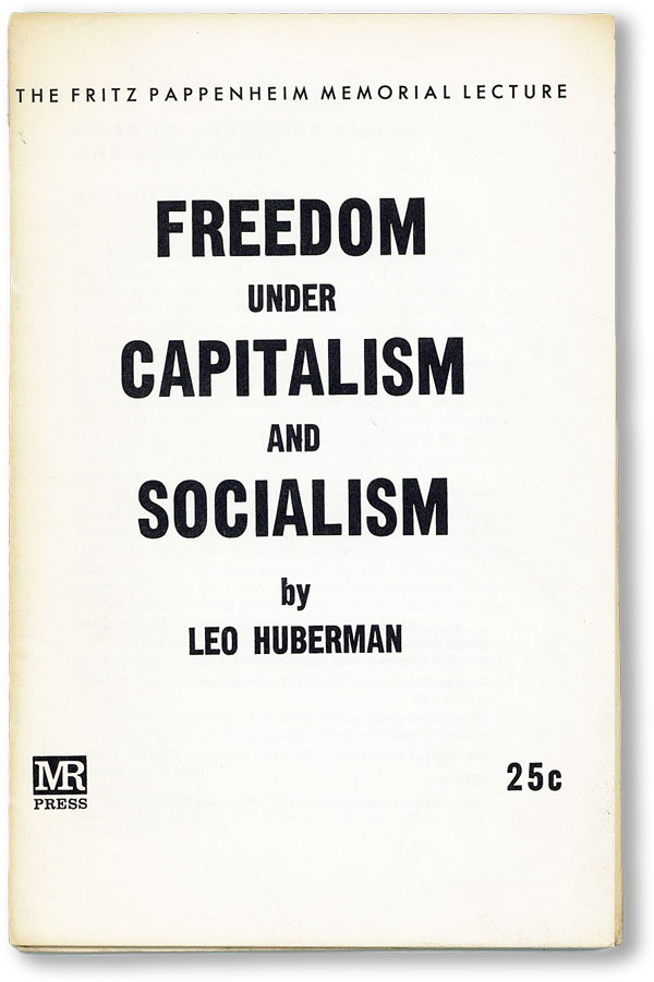 Freedom Under Capitalism and Socialism. Leo HUBERMAN
