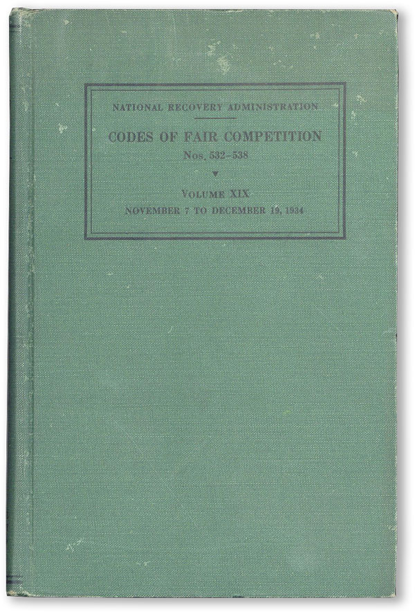 Codes of Fair Competition Vol. XIX (nos. 532-538). As Approved November 7, 1934-December 19,...