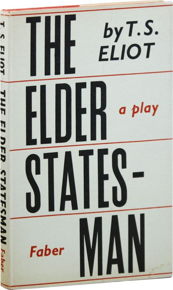 The Elder Statesman: A Play. T. S. ELIOT