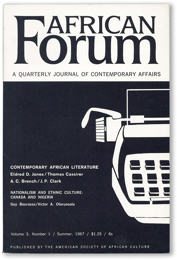 African Forum: A Quarterly Journal of Contemporary Affairs - Vol.3, No.1 (Summer, 1967). John A....