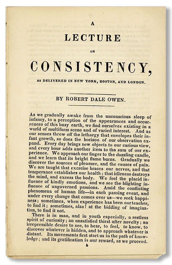 A Lecture on Consistency, as Delivered in New York, Boston and London. Robert Dale OWEN