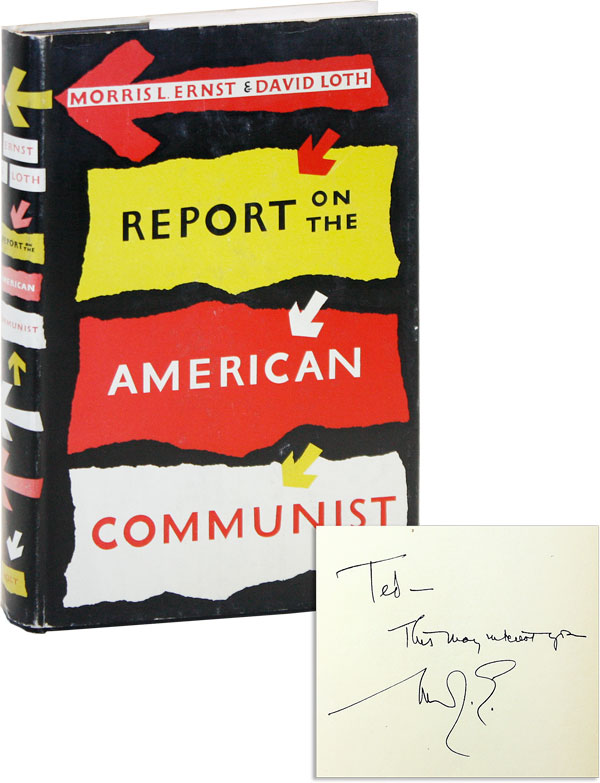 Report on the American Communist [Inscribed]. Morris ERNST, David LOTH