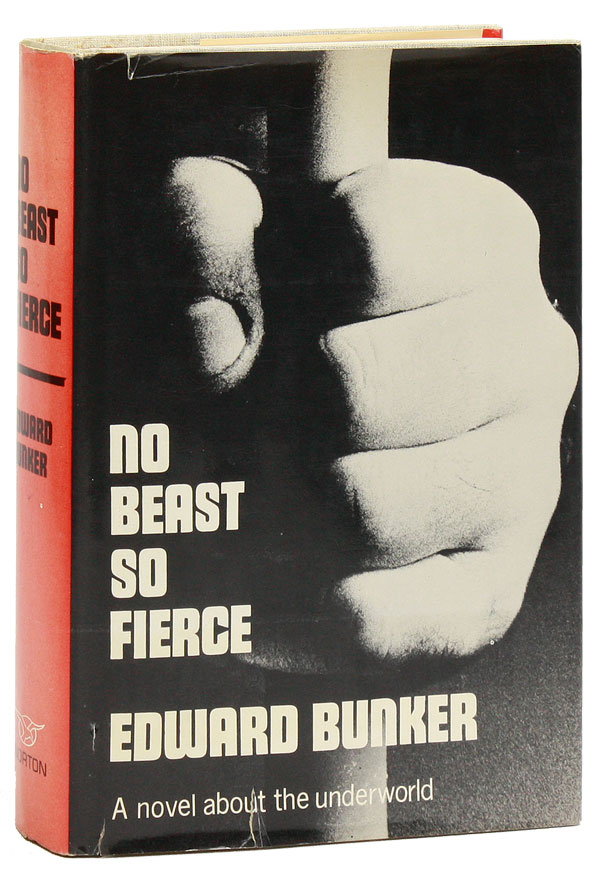 No Beast So Fierce. Edward BUNKER