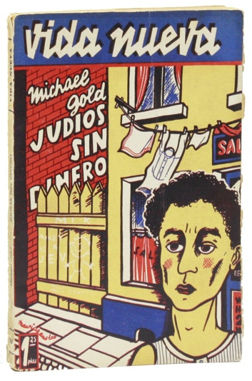 Judios Sin Dinero [Jews Without Money]. Michael GOLD.