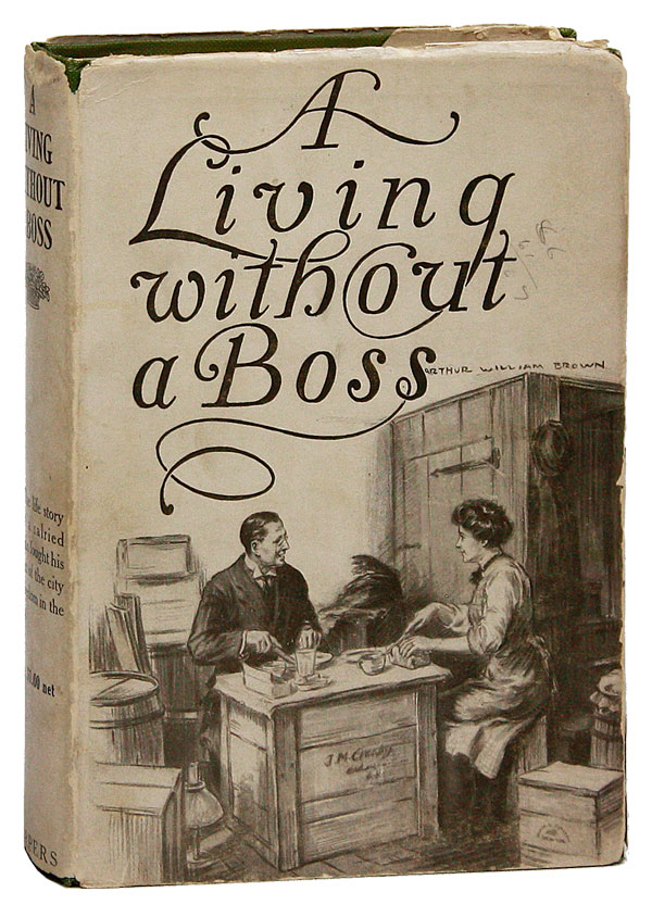 A Living without a Boss. Illustrated. RADICAL, PROLETARIAN LITERATURE