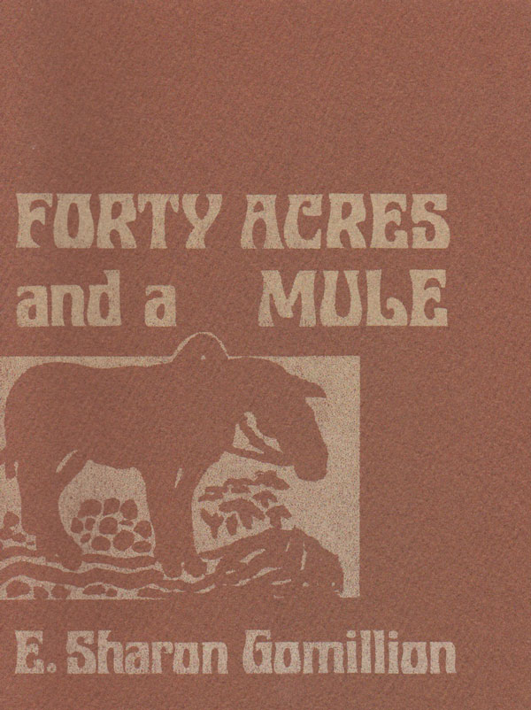 Forty Acres and a Mule. Illustrated by Casey Czarnik. E. Sharon GOMILLION