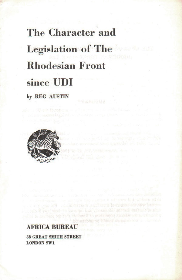 The Character and Legislation of The Rhodesian Front since UDI. Reg AUSTIN.