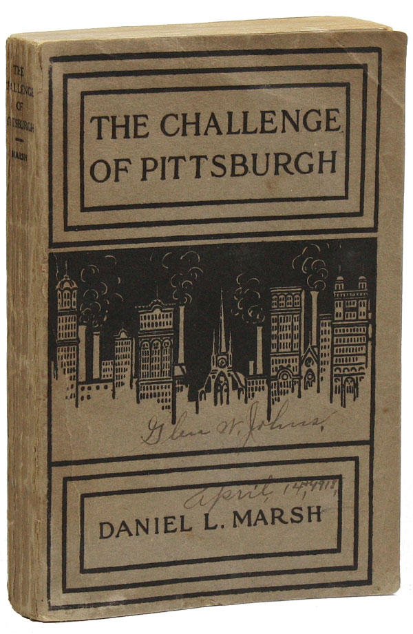 The Challenge of Pittsburgh. Daniel L. MARSH.