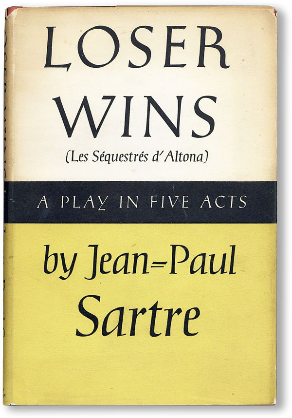Loser Wins: A Play in Five Acts. Jean-Paul SARTRE, Sylvia LEESON, George, play, translation
