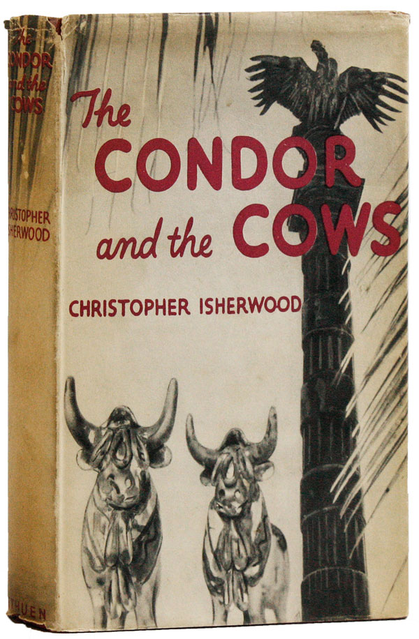 The Condor and the Cows. Christopher ISHERWOOD, photography William Caskey