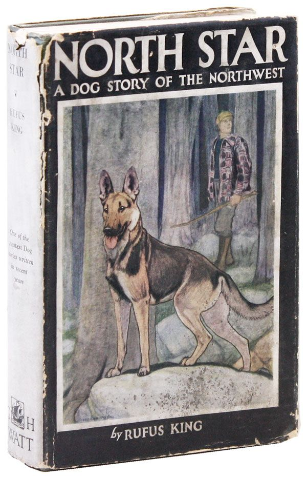North Star: A Dog Story of the Canadian Northwest. Rufus KING, illus Charles Livingston Bull.
