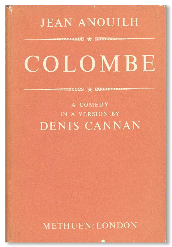 Colombe: A Comedy. Jean ANOUILH, trans Denis Cannan, pref Peter Brook