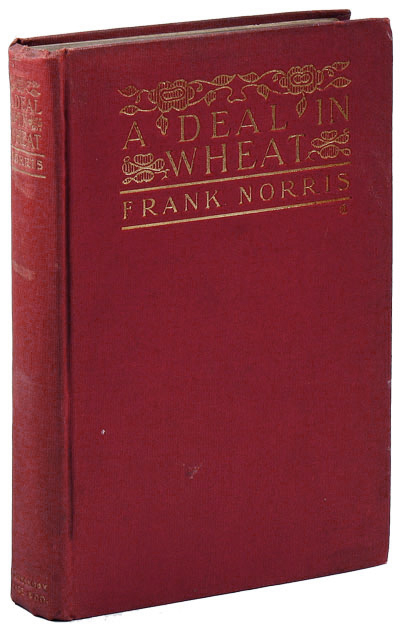 A Deal in Wheat and Other Stories of the Old and New West. Frank Norris.