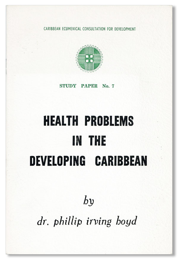 Health Problems in the Developing Caribbean. Philip Irving BOYD