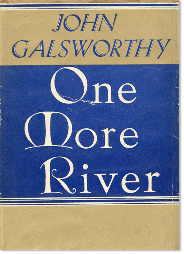 One More River. John GALSWORTHY