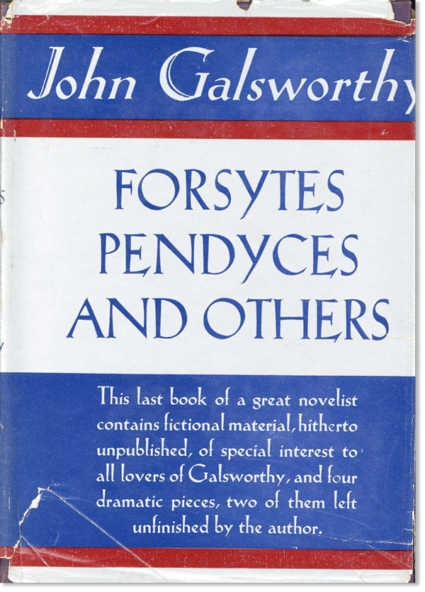 Forsytes, Pendyces, and Others...With a Foreword by Ada Galsworthy. John GALSWORTHY