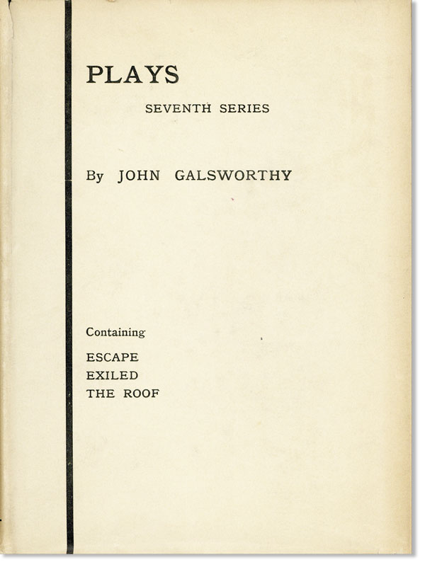 Plays: Seventh Series. Escape; Exiled; The Roof. John GALSWORTHY