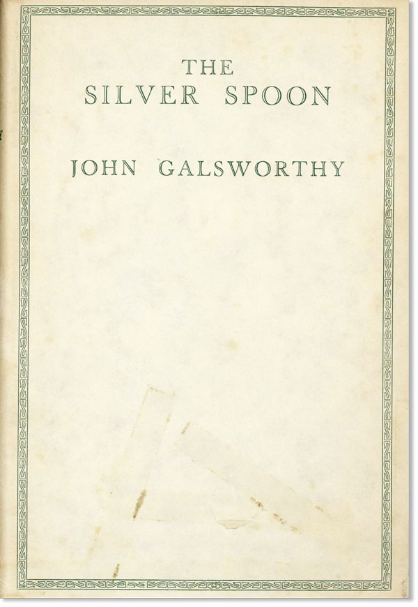 The Silver Spoon. John GALSWORTHY