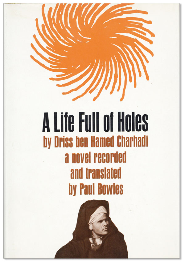 A Life Full of Holes. A Novel Tape-Recorded in Moghrebi and Translated into English by Paul...