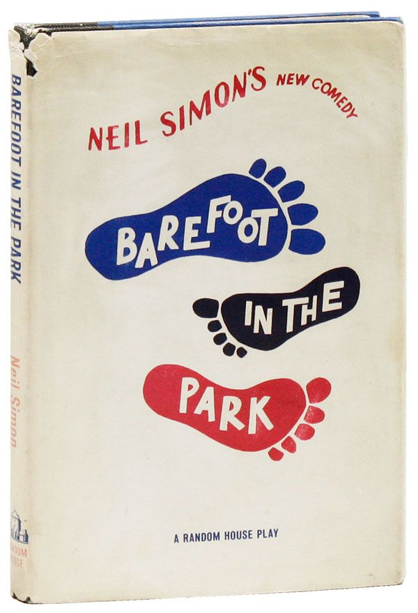 Barefoot in the Park: A New Comedy. Neil SIMON