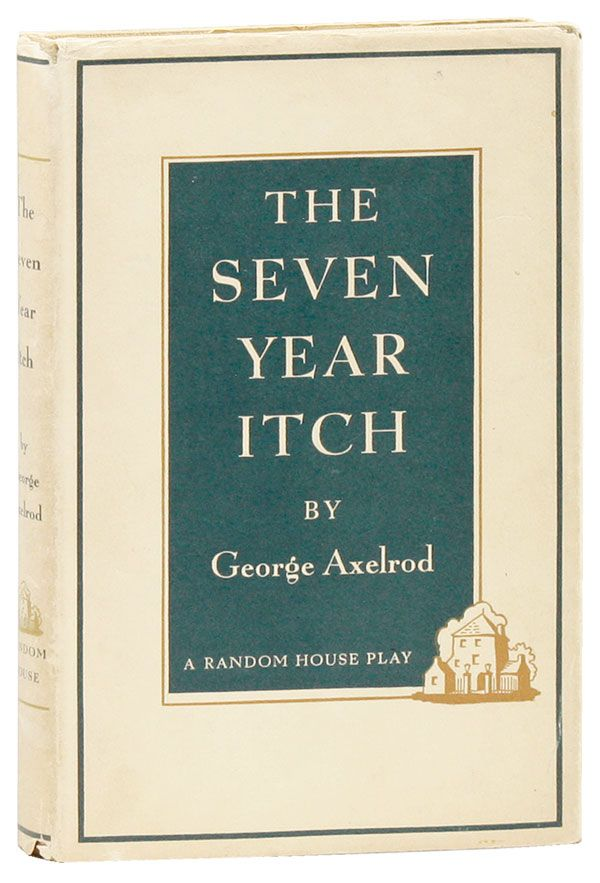 The Seven Year Itch: A Romantic Comedy. George AXELROD.
