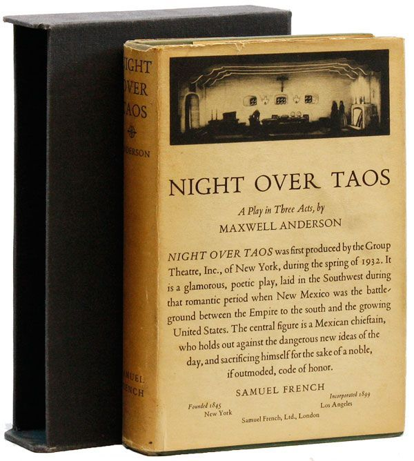 Night Over Taos: A Play in Three Acts. Maxwell ANDERSON.