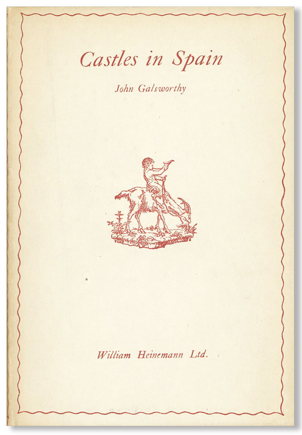 Castles in Spain & Other Screeds. John GALSWORTHY